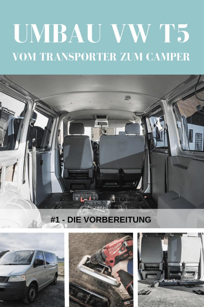 Projekt Bus #1 - Umbau VW T5 Transporter: Vorbereitung.