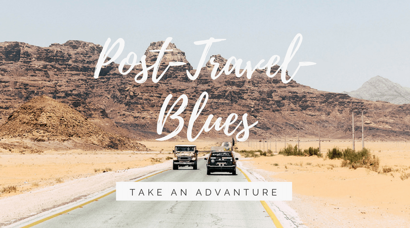 Der Post-Travel-Blues und seine Nebenwirkungen // take an adVANture