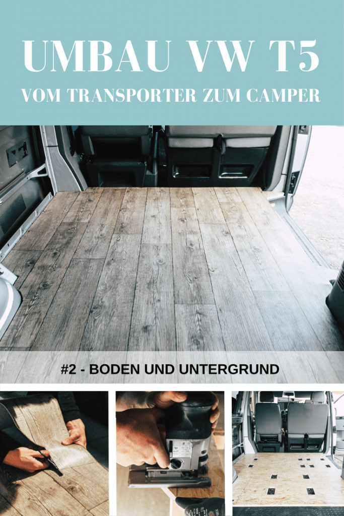 Projekt Bus #2 - Umbau VW T5 Transporter: Boden und Untergrund.