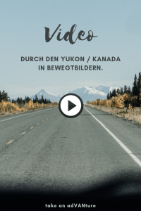 Video - durch den Yukon in Bewegtbildern.